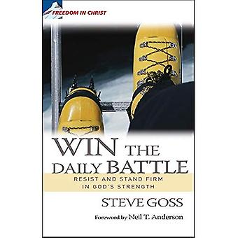 Win the Daily Battle: Resist and Stand Firm in God's Strength