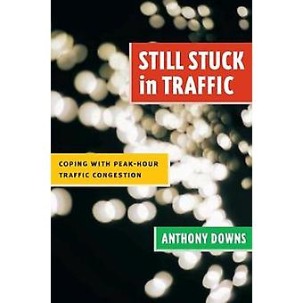 Immer noch stuck in Traffic Coping mit PeakHour Traffic Congestion von Anthony Downs