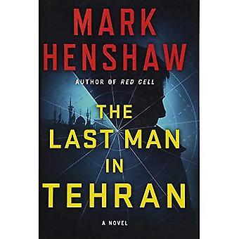 Den sista människan i Teheran: en roman (en Jonathan Burke/Kyra Stryker Thriller)
