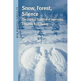 スノー ・ フォレスト沈黙 Tarasti & エーロが記号論のフィンランドの伝統