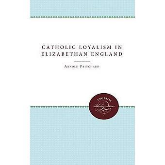 Katolska Loyalism i elisabetanska England av Pritchard & Arnold