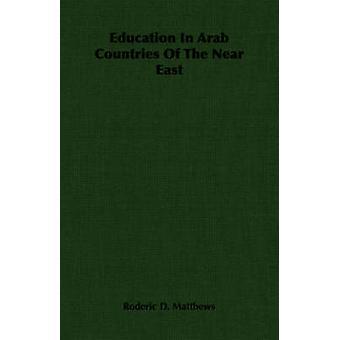 Onderwijs In Arabische landen van het Nabije Oosten door Matthews & Roderic overleden