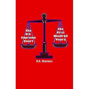 Der US Supreme Court die ersten hundert Jahre von Sherman & R. R.