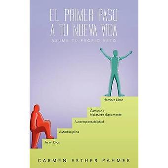 El Primer Paso en Tu Nueva Vida anta Tu Propio Reto av Pahmer & Carmen Esther