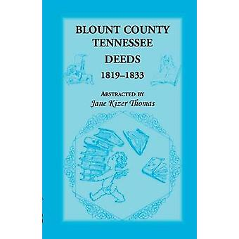 Blount County Tennessee Deeds 18191833 by Thomas & Jane Kizer