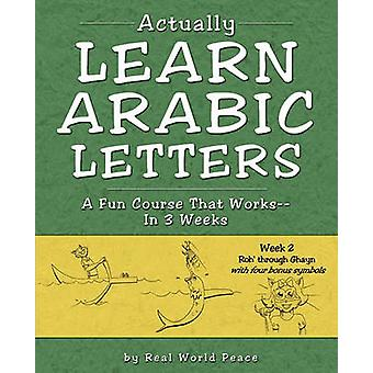 Actually Learn Arabic Letters Week 2 Roh through Ghein by Real World Peace