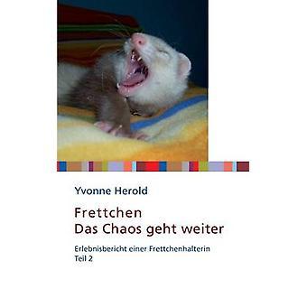 Frettchen  Das Chaos geht weiter by Herold & Yvonne