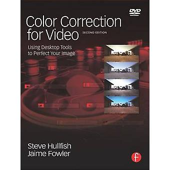 Color Correction for Video - Using Desktop Tools to Perfect Your Image