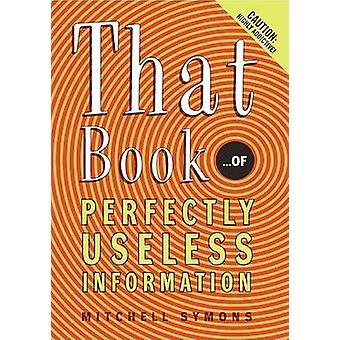 That Book ...of Perfectly Useless Information by Mitchell Symons - 97