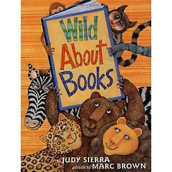 Wild about Books (Irma S and James H Black Honor for Excellence in Ch