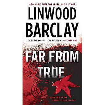 Far from True by Linwood Barclay - 9780451472717 Book