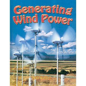 Generating Wind Power by Niki Walker - 9780778729273 Book
