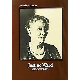 Justine Ward and Solesmes by Pierre Combe - 9780813202006 Book