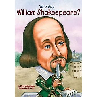 Who Was William Shakespeare? by C Mannis - Celeste Davidson Mannis -
