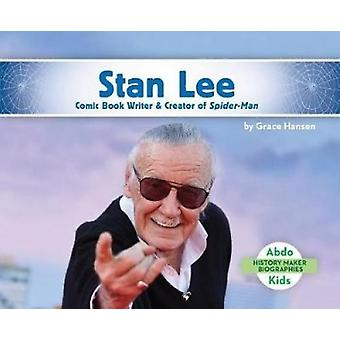 Stan Lee - Comic Book Writer & Creator of Spider-Man by Grace Hans