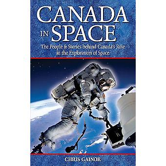 Canada in Space - The People & Stories Behind Canada's Role in the Exp