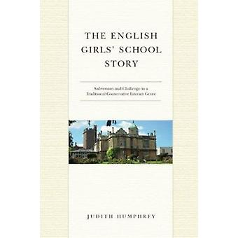 The English Girls' School Story - Subversion and Challenge in a Tradit