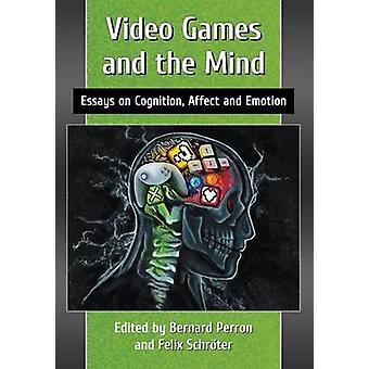Videospil og sind - Essays om kognition - indflydelse og følelser af