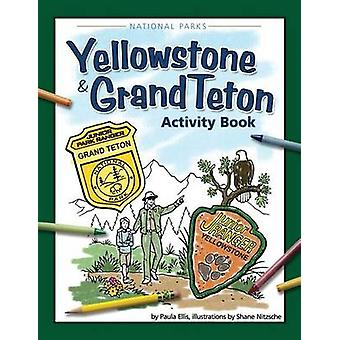 Yellowstone & Grand Teton Activity Book by Paula Ellis - Shane Nitzsc