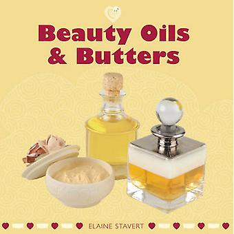Beauty Oils & Butters by Elaine Stavert - 9781861086914 Book