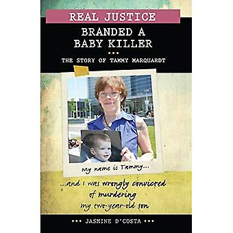 Branded a Baby Killer: The Story of Tammy Marquardt (Real Justice)