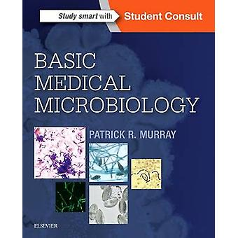 Basic Medical Microbiology by Patrick Murray