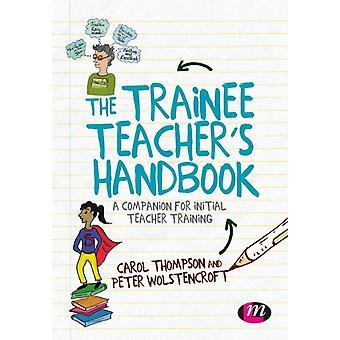Trainee Teachers Handbook von Carol Thompson