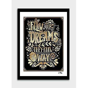 Follows your dreams  frame