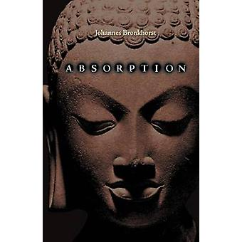 Absorption. Human Nature and Buddhist Liberation by Bronkhorst & Johannes