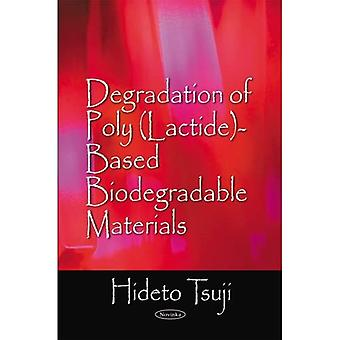 Degradation of Poly (Lactide)-Based Biodegradable Materials