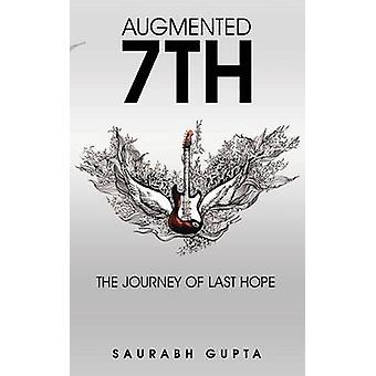 Augmented 7th The Journey of Last Hope by Gupta & Saurabh