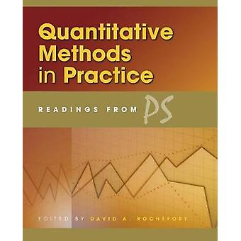 Quantitative Methods in Practice Readings from PS by Rochefort & David A.