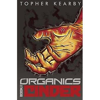 The Organics Cinder by Kearby & Topher