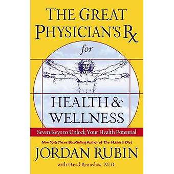 Great Physicians RX for Health and Wellness International Edition by Rubin & Jordan