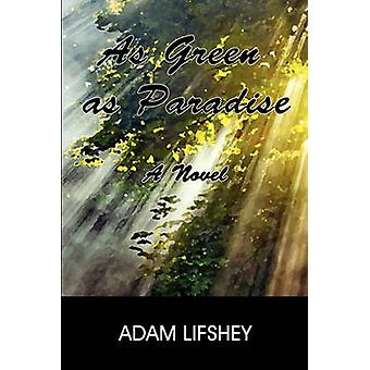 As Green as Paradise by Lifshey & Adam