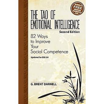 The Tao of Emotional Intelligence 2nd Edition by Darnell & G. Brent