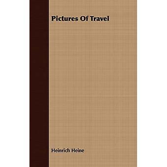 Pictures Of Travel by Heine & Heinrich