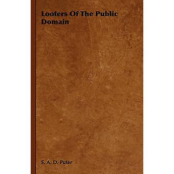 Looters Of The Public Domain by Puter & S. A. D