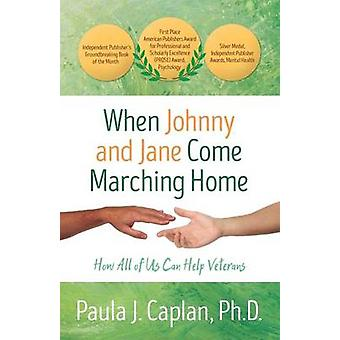 When Johnny and Jane Come Marching Home by Caplan & Paula J