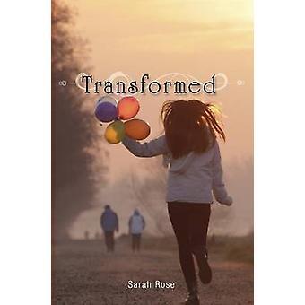 Transformed by Rose & Sarah