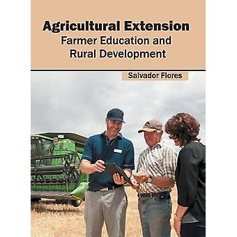 Agricultural Extension Farmer Education and Rural Development by Flores & Salvador