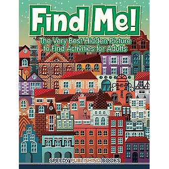 Find Me The Very Best Hidden Picture to Find Activities for Adults by Jupiter Kids