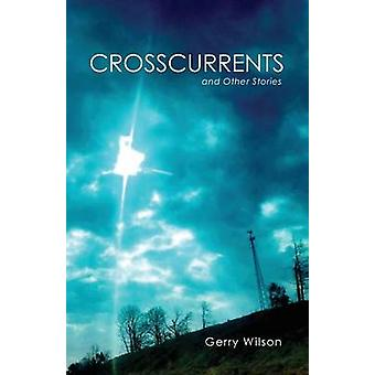 Crosscurrents and Other Stories by Wilson & Gerry