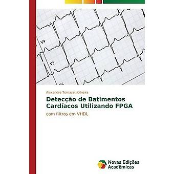 Deteco de batimentos cardacos utilizando FPGA by Tomazati Oliveira Alexandre