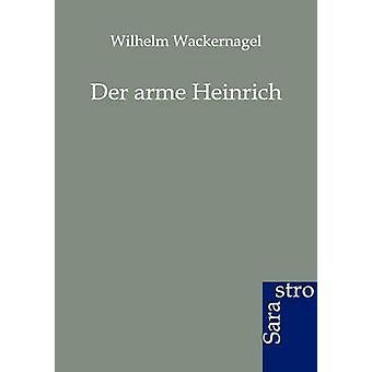 Der arme Heinrich by Wackernagel & Wilhelm