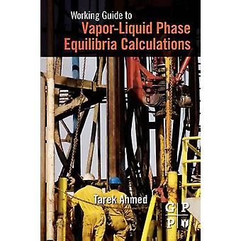 Working Guide to VaporLiquid Phase Equilibria Calculations by Ahmed & Tarek