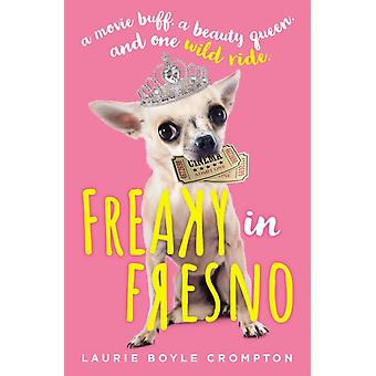 Freaky in Fresno by Crompton & Laurie Boyle