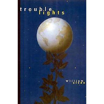 Trouble Lights by William Olsen - 9780810151062 Book
