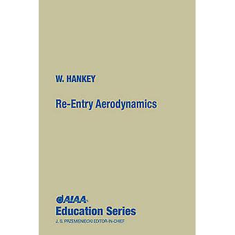 Re-entry Aerodynamics by Wilbur L. Hankey - 9780930403331 Book