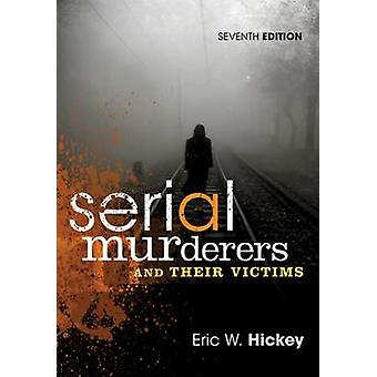 Serial Murderers and Their Victims (7th Revised edition) by Eric W. H